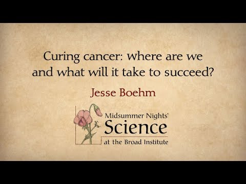 Midsummer Nights' Science: Curing cancer: Where are we and what will it take to succeed? (2018)
