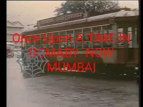 Once  BEST * ( Bombay Electric Supply and Under Taking) Trams were Also a means Transport in Bombay