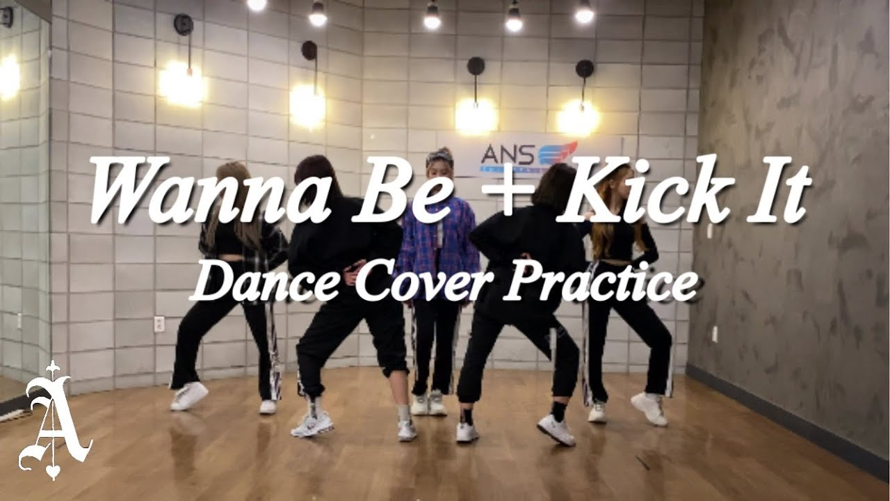 ANS 'Wanna Be + Kick It' Dance Cover