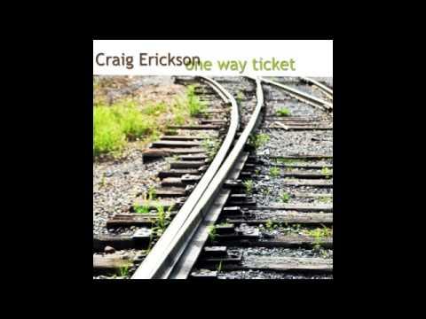 Craig Erickson - Too Much Whiskey