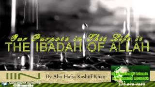 Our Purpose in This Life is The Ibadah of Allah