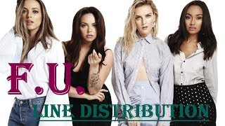 Little Mix ~ F.U. ~ Line Distribution
