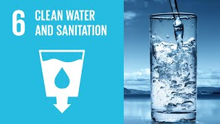 UN Sustainable Development Goals | Clean Water and Sanitation (6)