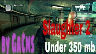 SLAUGHTER 2||||NO SURVEYS DIRECT LINKS|||| by gaming chamms |||100% real