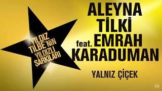 Aleyna Tilki - Yalnız Çiçek ft. Emrah Karaduman (Yıldız Tilbe'nin Yıldızlı Şarkıları) İNDİR