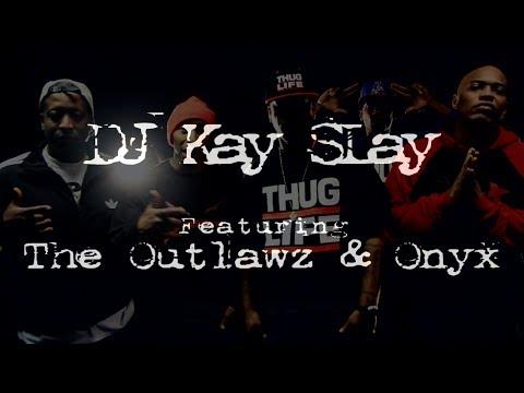 DJ Kay Slay ft. The Outlawz & Onyx -