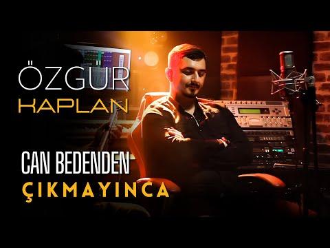 ÖZGÜR KAPLAN - Can Bedenden Çıkmayınca (Akustik Video)