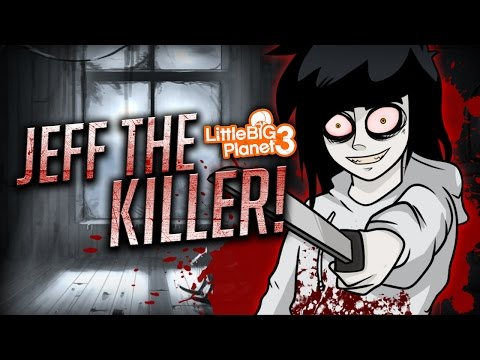 LITTLE BIG PLANET 3: JEFF THE KILLER !
