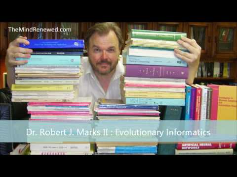 Dr. Robert J. Marks II : Evolutionary Informatics