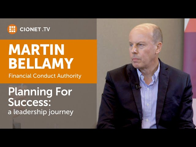Martin Bellamy – CIO of Financial Conduct Authority – (Part 2) Planning for success (a leadershi…