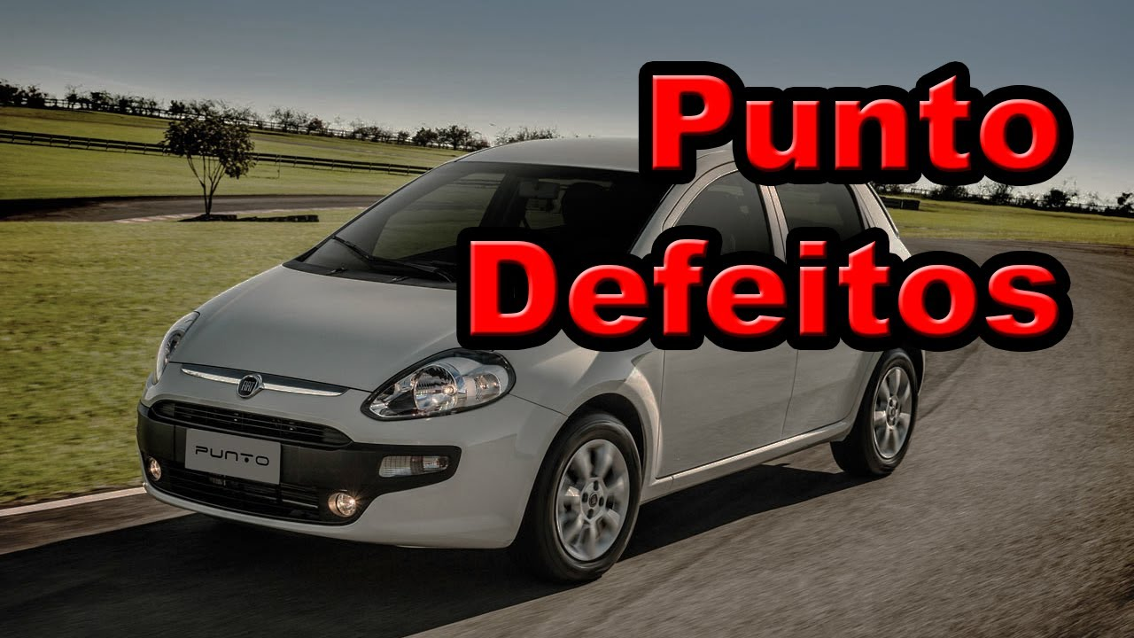 Fiat Punto 2013 Meus Problemas Defeitos Youtube