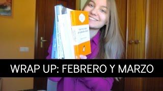 WRAP UP | Febrero y marzo 2016