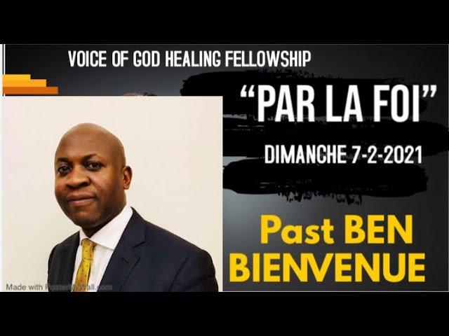 """""""PAR LA FOI """" Pasteur Ben Bienvenue Culte en français Dimanche 7-2-21"""