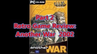 Retro PC Game Review: 2002 Another War Part 2