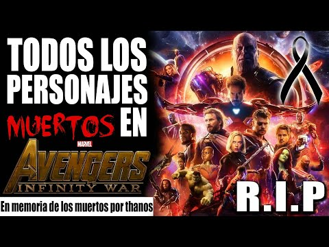 Lista personajes MUERTOS avengers INFINITY WAR - all death in avengers