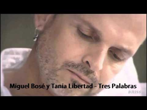 Miguel Bosé - Tres palabras - con Tania Libertad