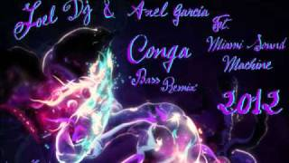 Joel Dj & Axel Garcia ft Miami Sound Machine.-.Conga 2012(Bass Remix).wmv