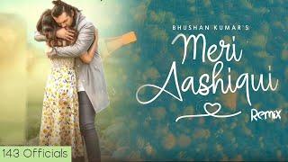 Meri Aashiqui Remix | Jubin Nautiyal | Yeh Dua Hai Meri Rab Se | Remix 2020 | 143 Officials