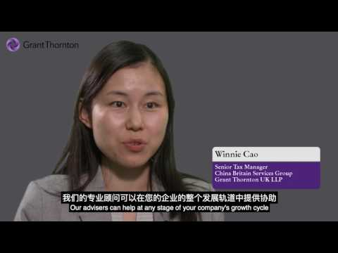 Grant Thornton's services for Chinese companies establishing in the UK (Mandarin and English)