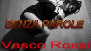 Vasco Rossi _ SENZA PAROLE