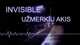 INVISIBLE- UŽMERKIU AKIS