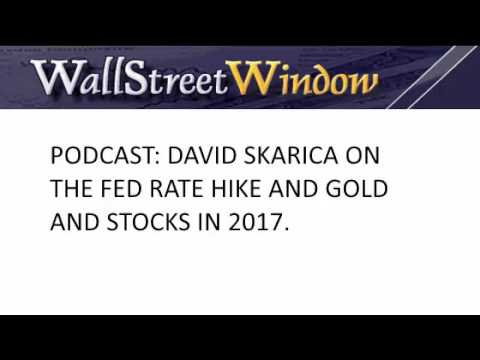 Dave Skarica Talks Gold and Stocks After the Dec Fed Rate Hike (12/14/2016)