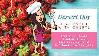 Free Plant-Based Cooking Class 🌱 DESSERT DAY 🍨 Live w/Cheryl from VeginnerCooking.com 💚 #LearnToCook
