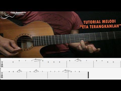 TUTORIAL - Melodi ETA TERANGKANLAH [Intro-Song-Reff+TAB] By John Acoustic26