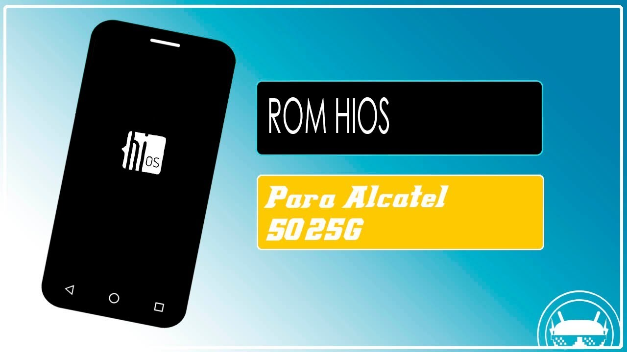 Rom Hios Para Alcatel 5025g