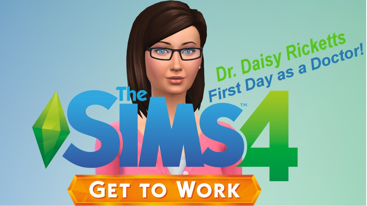 the sims 4 get to work first day as a doctor the sims 4 get to work first day as a doctor