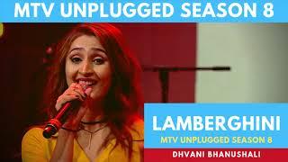 Lamberghini  | MTV Unplugged | Season 8 | Dhvani Bhanushali | The Doorbeen ft Ragini