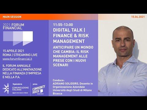 Financial Forum 2021 | Digital Talk Finance & Risk Management | ANTICIPARE UN MONDO CHE CAMBIA