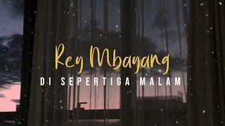 Rey Mbayang - Di Sepertiga Malam (Cover Lyric)