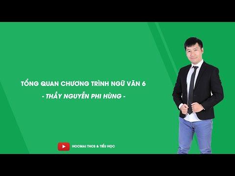 Khái Quát Chương Trình Ngữ Văn 6 - Thầy Nguyễn Phi Hùng - HOCMAI