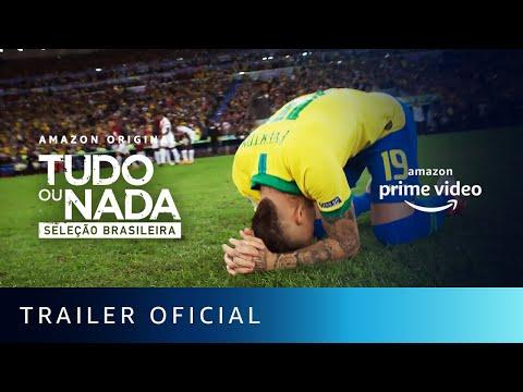 Tudo ou Nada: Seleção Brasileira - Trailer Oficial | AMAZON PRIME VIDEO