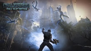 PC: Bulletstorm Full Clip Edition. (HD) 1920x1080p. Complete walkthrough. Full story mode gameplay.