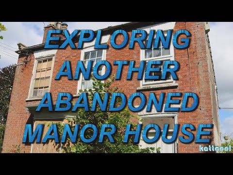 Urbex : Exploring Another Abandoned Manor House