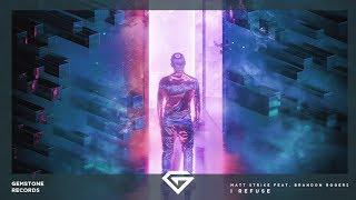 Matt Strike feat. Brandon Rogers - I Refuse