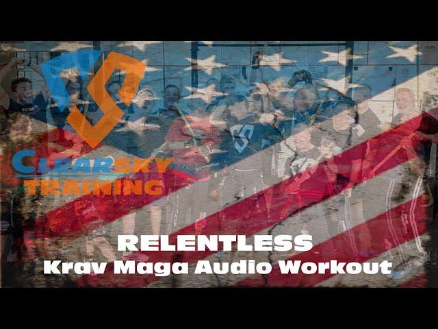 Relentless | Krav Maga Training - Video Instruction & Audio Wod