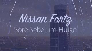 Nissan Fortz - Sore Sebelum Hujan (Video Lirik)