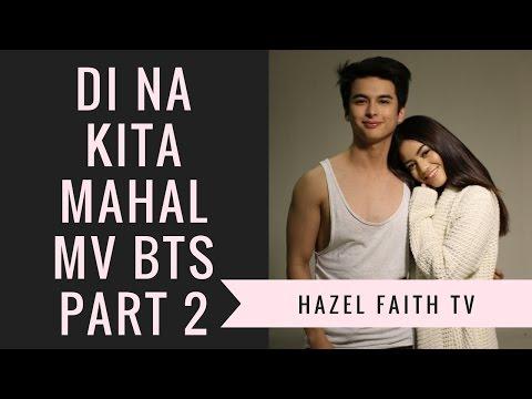 Hazel Faith TV: Di Na Kita Mahal MV BTS Part 2