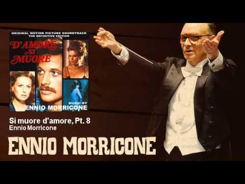 Ennio Morricone - Si muore d'amore, Pt. 8 - D'Amore Si Muore (1972)