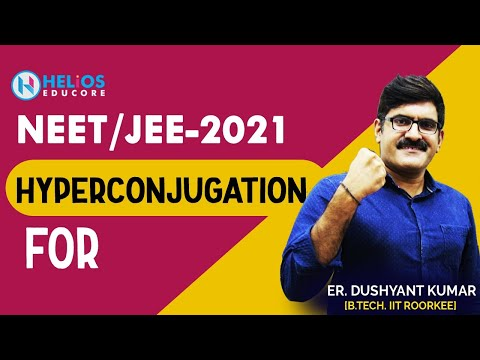 Hyperconjugation for IITJEE/JEE MAIN/JEE ADVANCE/AIPMT