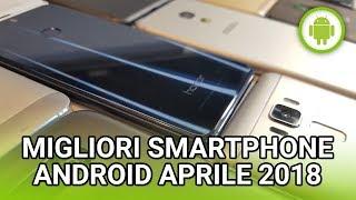 🏆 - Migliori smartphone Android APRILE 2018
