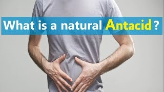 What is a natural antacid ?