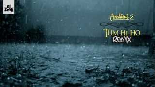 Video Tum Hi Ho Remix - Aashiqui 2 - 2013 - DJ Zedi download MP3, 3GP, MP4, WEBM, AVI, FLV Oktober 2018