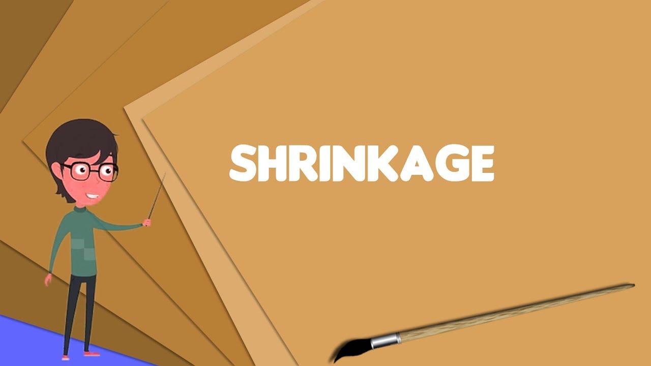 What is Shrinkage (fabric)?, Explain Shrinkage (fabric), Define Shrinkage  (fabric)