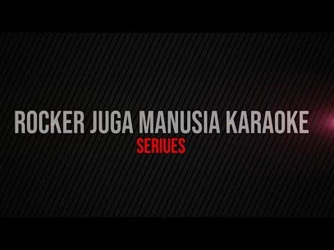 Rocker Juga Manusia Karaoke - Seurieus