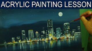 Acrylic Landscape Painting Lesson   City Moonlight by JM Lisondra