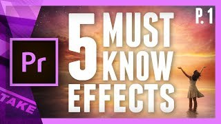 5 Essential Effects in Premiere Pro for Advanced Users Part 1